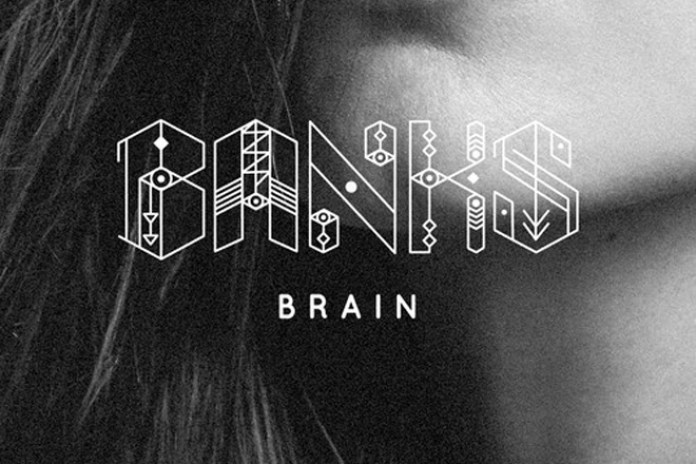 BANKS – Brain (Produced by Shlohmo)