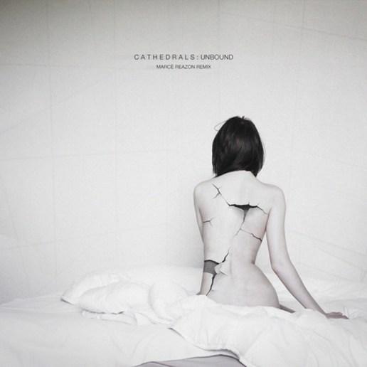 CATHEDRALS - Unbound (Marcè Reazon Remix)