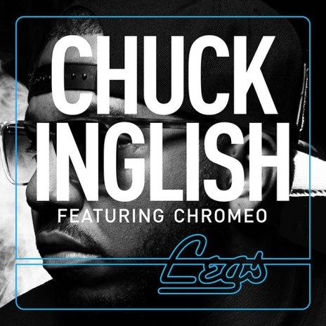 Chuck Inglish featuring Chromeo - Legs
