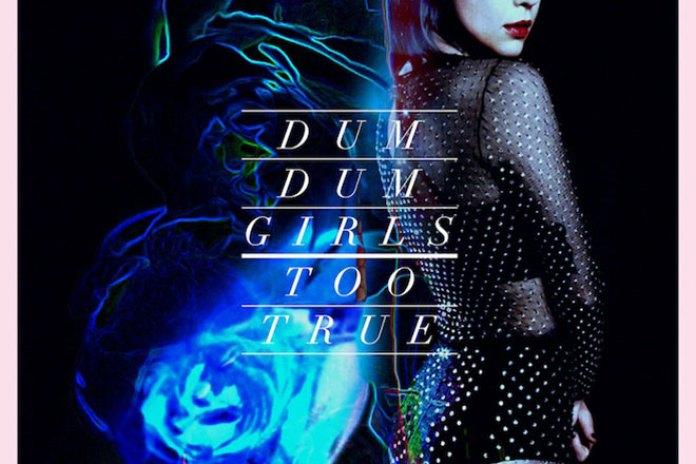Dum Dum Girls - Too True (Album Stream)