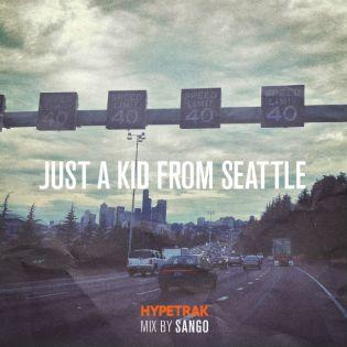 HYPETRAK Mix: Sango - Just A Kid From Seattle (Artwork)