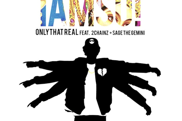 Iamsu! featuring 2 Chainz & Sage The Gemini - Only That Real