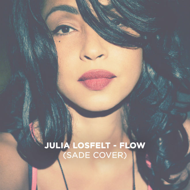 Julia Losfelt - Flow (Sade Cover)