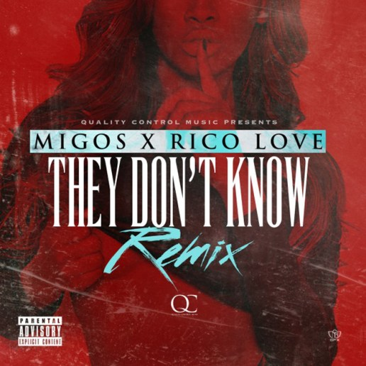Migos & Rico Love – They Don't Know (Remix)