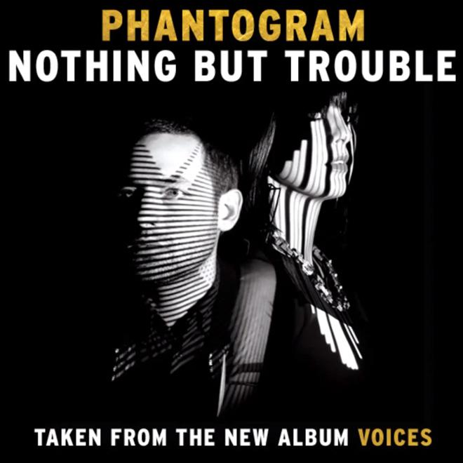 Phantogram – Nothing But Trouble