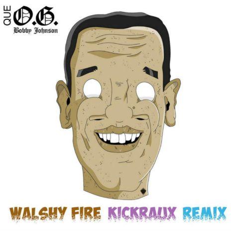Que - O.G. Bobby Johnson (WalshyFire & KickRaux Remix)