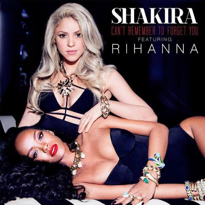 Shakira featuring Rihanna – Can't Remember To Forget You