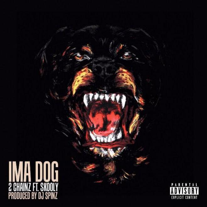 2 Chainz featuring Skooly - I'ma Dog