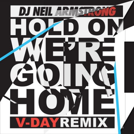 DJ Neil Armstrong - Hold on We're Going Home (V-Day Remix Sampler)
