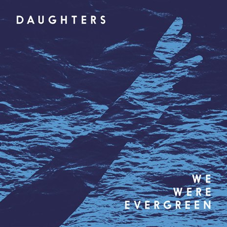 We Were Evergreen – Daughters (Aeroplane Remix)