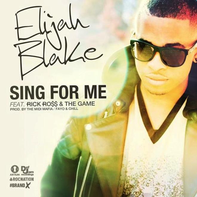 Elijah Blake featuring Rick Ross & The Game - Sing For Me