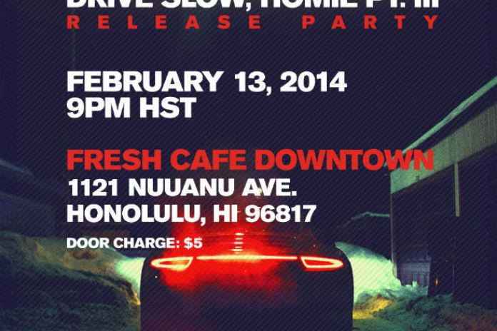 HYPETRAK x Ta-ku x POW! WOW! Hawaii : 'Drive Slow, Homie Pt. III' Release Party