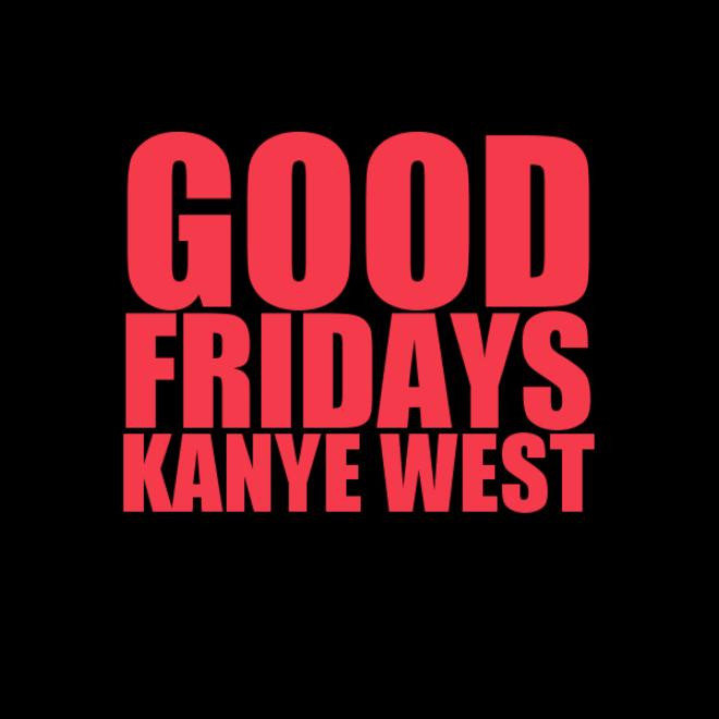 Kanye West and G.O.O.D. Music to Bring Back G.O.O.D. Fridays?
