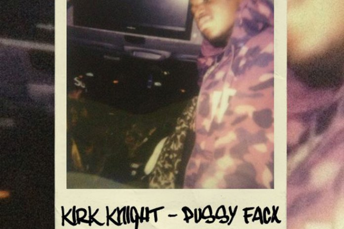 Kirk Knight – Pussy Facx