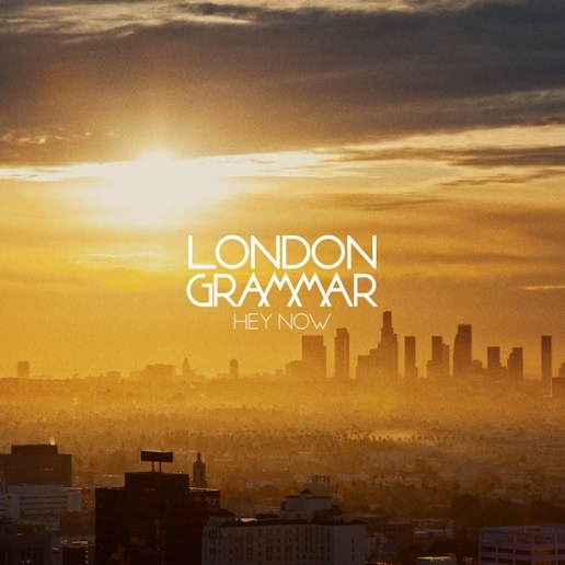 London Grammar - Hey Now