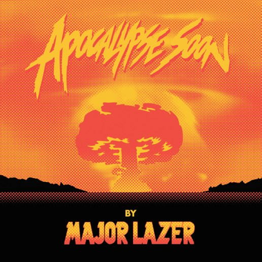 Major Lazer - Apocalypse Soon (Full EP Stream)