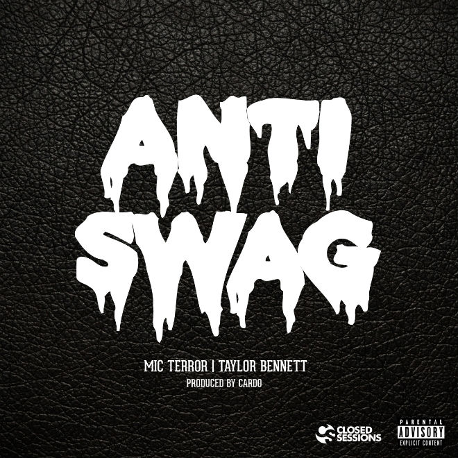Mic Terror featuring Taylor Bennett - Anti-Swag (Produced by Cardo)