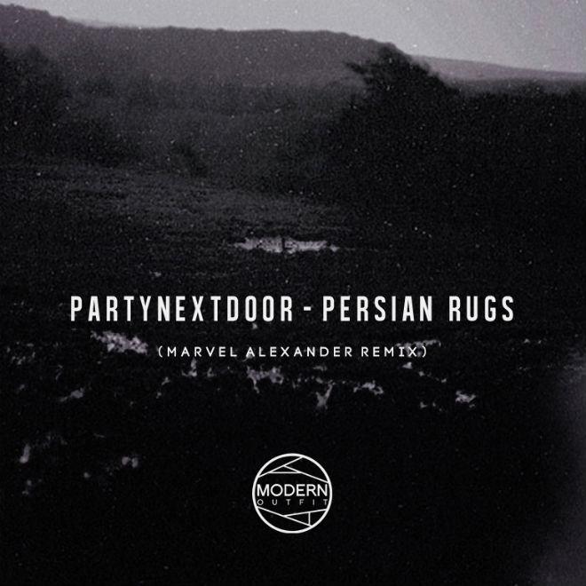 PARTYNEXTDOOR - Persian Rugs (Marvel Alexander Remix)