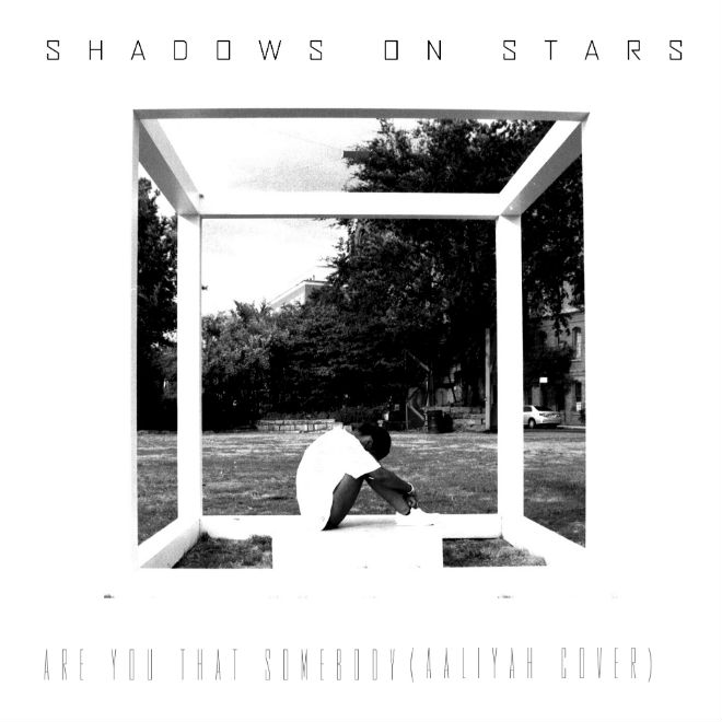 Shadows on Stars - Are You That Somebody (Aaliyah Cover)
