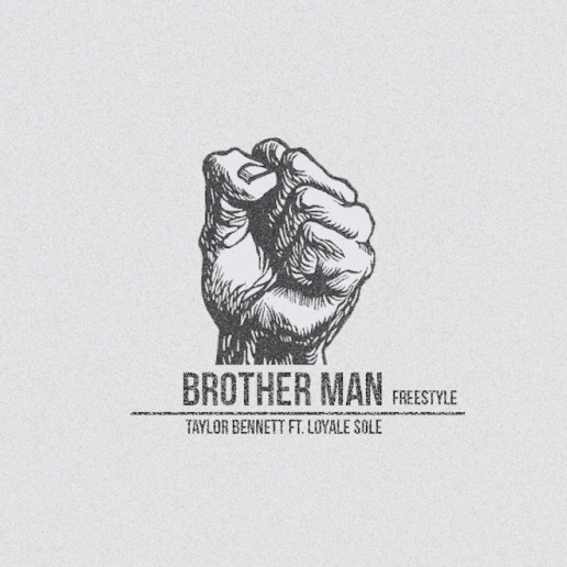 Taylor Bennett featuring Loyale Soulё - Brother Man