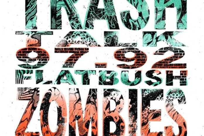 Trash Talk & Flatbush Zombies - 97.92