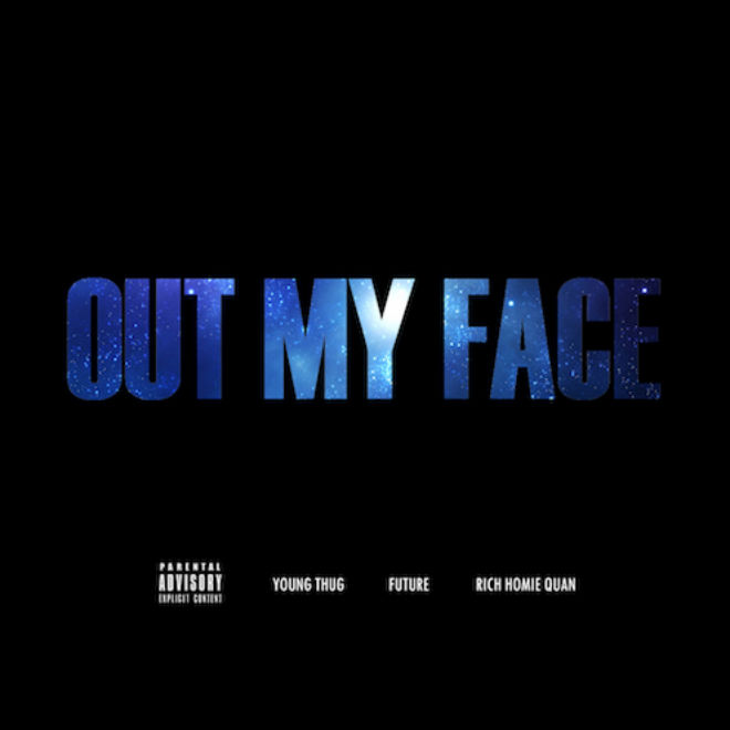 Young Thug featuring Future & Rich Homie Quan - Out My Face