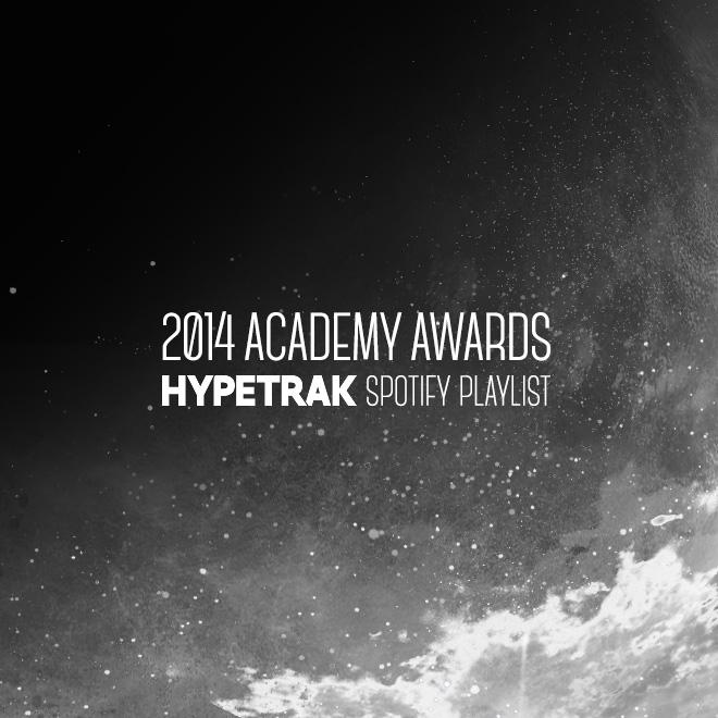 2014 Academy Award HYPETRAK Spotify Playlist
