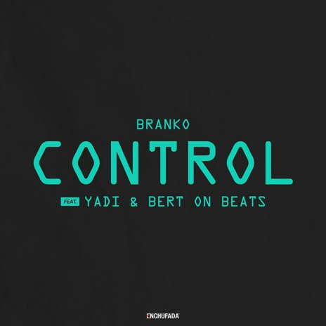 Branko featuring YADi & Bert On Beats - Control