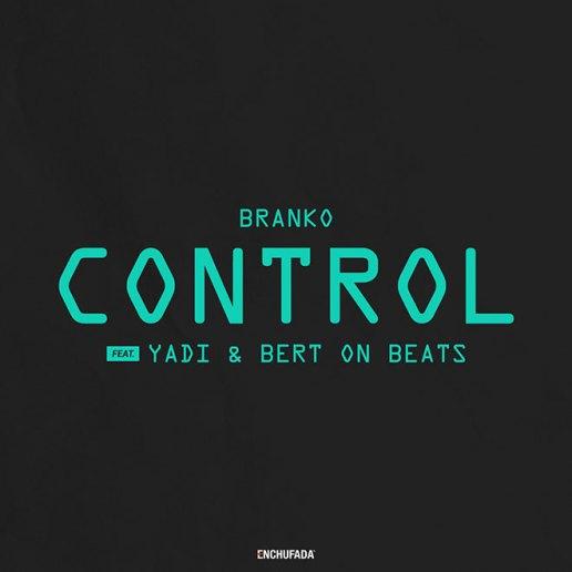 Branko featuring YADi & Bert On Beats - Control