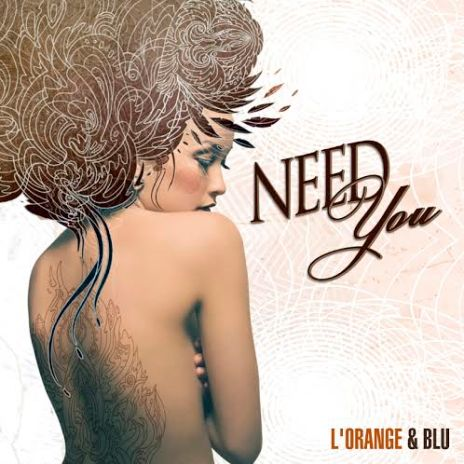L'Orange featuring Blu - Need You