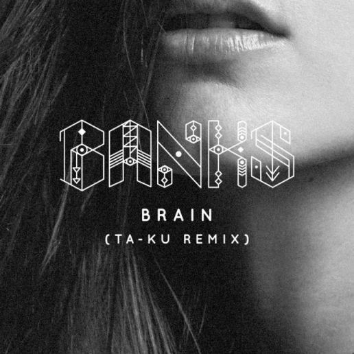 BANKS - Brain (Ta-ku Remix)