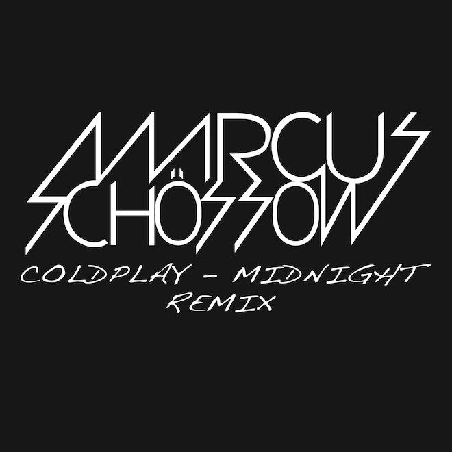 Coldplay - Midnight (Marcus Schössow Remix)