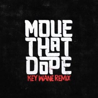 Future featuring Pusha T & Pharrell - Move That Dope (KeY Wane Remix)