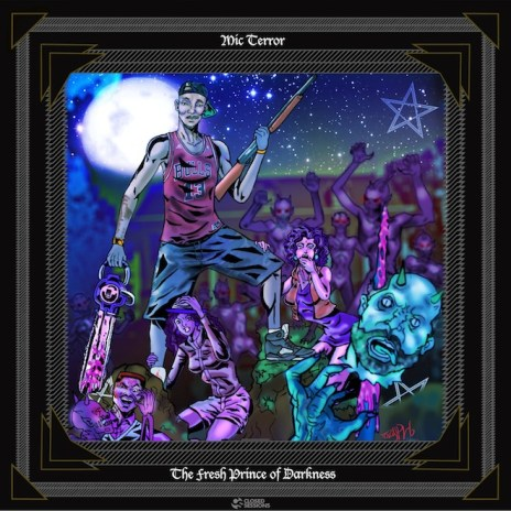 Mic Terror - Fresh Prince of Darkness (Album Stream)