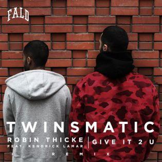 Robin Thicke featuring Kendrick Lamar - Give It 2 U (TWINSMATIC Remix)
