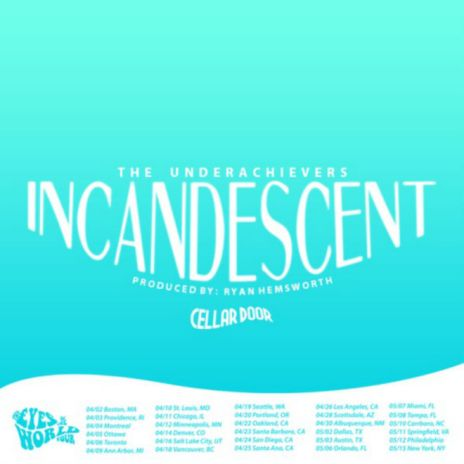 The Underachievers - Incandescent (Produced by Ryan Hemsworth)