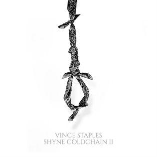 Vince Staples - Shyne Coldchain Vol. 2 (Mixtape)