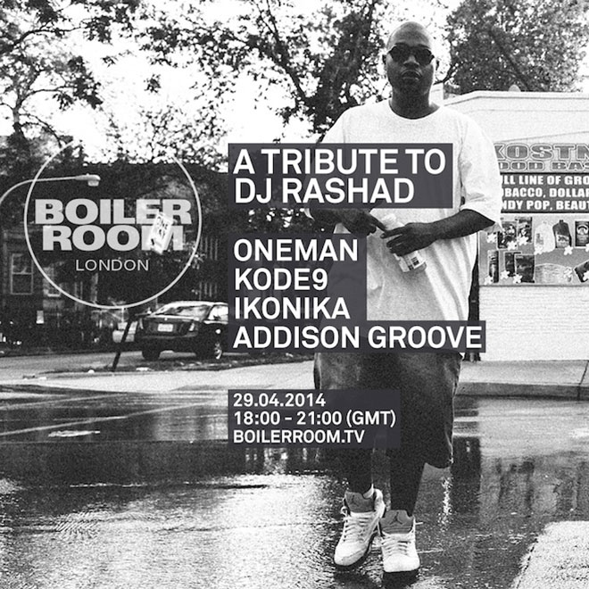 Boiler Room to Pay Tribute to DJ Rashad featuring Kode9, Ikonika, Addison Groove & Oneman