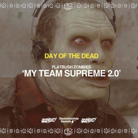 Flatbush Zombies - My Team Supreme 2.0