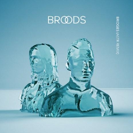 Broods - Bridges (ASTR Remix)