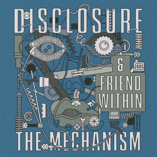 Disclosure featuring Friend Within - The Mechanism
