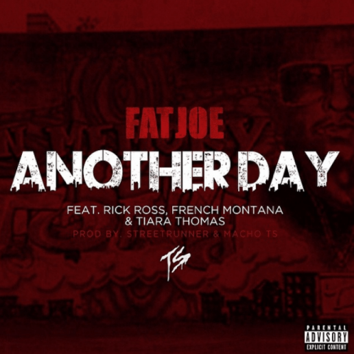 Fat Joe featuring Rick Ross, French Montana & Tiara Thomas - Another Day