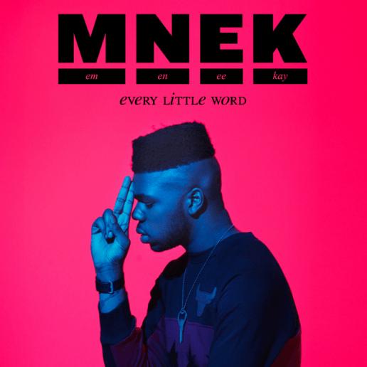 MNEK - Every Little Word