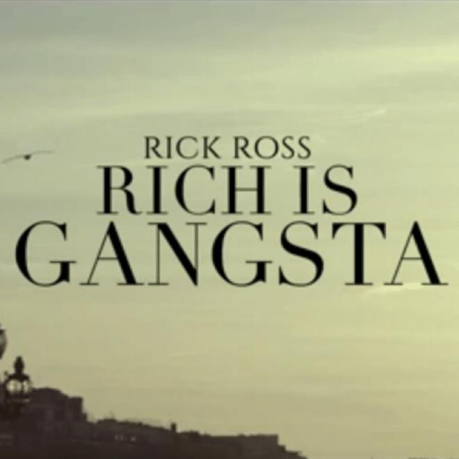 Rick Ross - Rich Is Gangsta