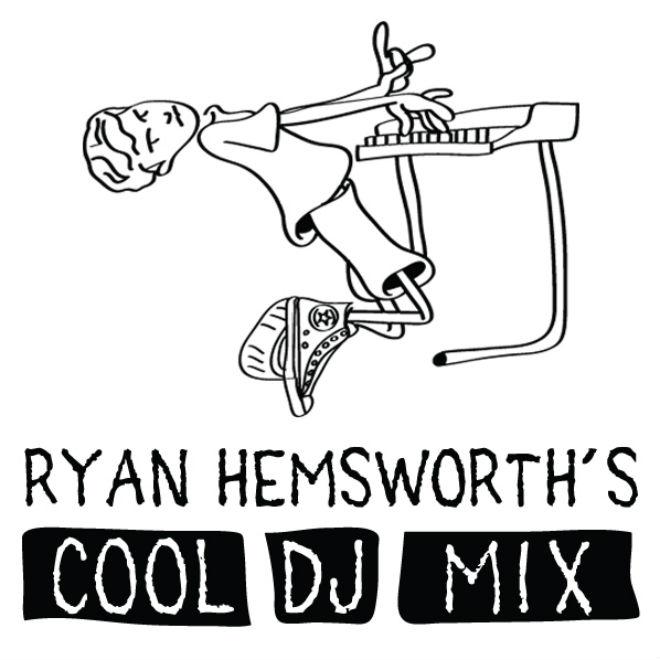 Ryan Hemsworth - Cool DJ Mix