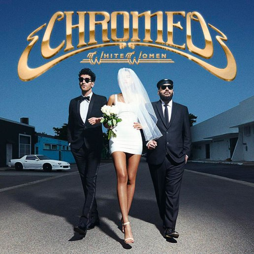 Chromeo - White Women (Album Stream)