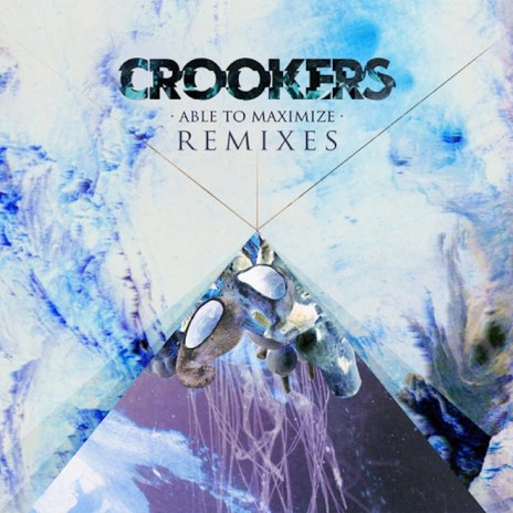Crookers - Able to Maximize (Remixes) (Album Stream)