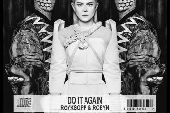 Röyksopp and Robyn - Do It Again (Album Stream)