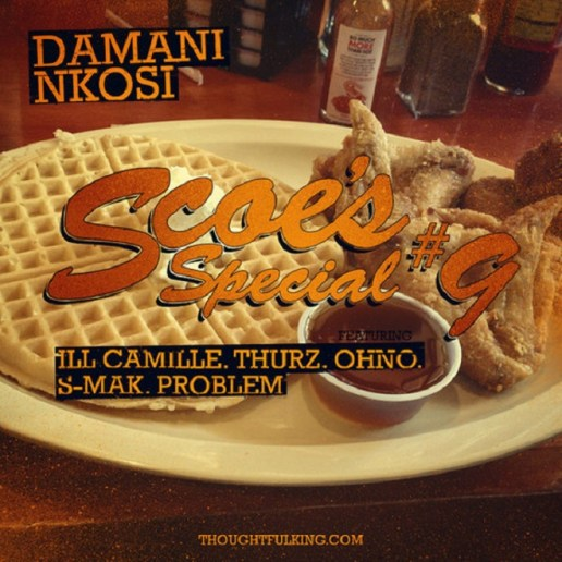 Damani Nkosi featuring iLLcamille, Thurz, Oh No, S-Mak & Problem - Scoe's Special #9