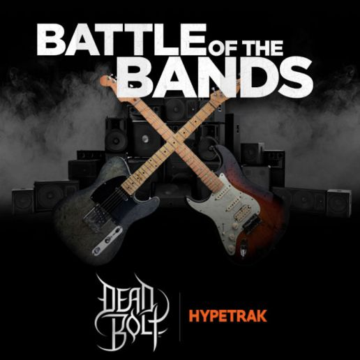 Dead Bolt & HYPETRAK Present the 'Battle Of The Bands'